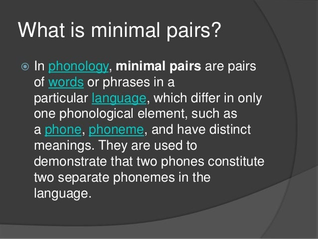 Minimal pairs and minimal sets in phonology for What is minimalism