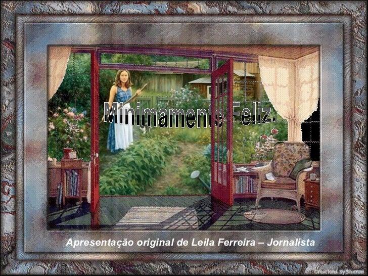 Apresentação original de Leila Ferreira – Jornalista