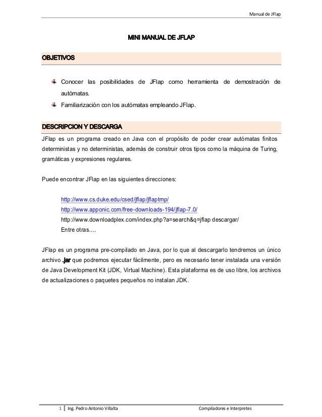 Manual de JFlap  MINI MANUAL DE JFLAP OBJETIVOS  Conocer las posibilidades de JFlap como herramienta de demostración de au...