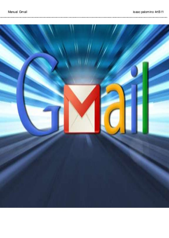 Manual Gmail isaac palomino 4rtB f1 ______________________________________________________________________________________...
