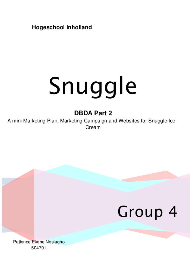 Hogeschool Inholland  Snuggle  Group 4  DBDA Part 2  A mini Marketing Plan, Marketing Campaign and Websites for Snuggle Ic...