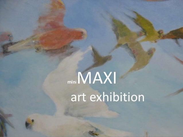 MAXImini art exhibition