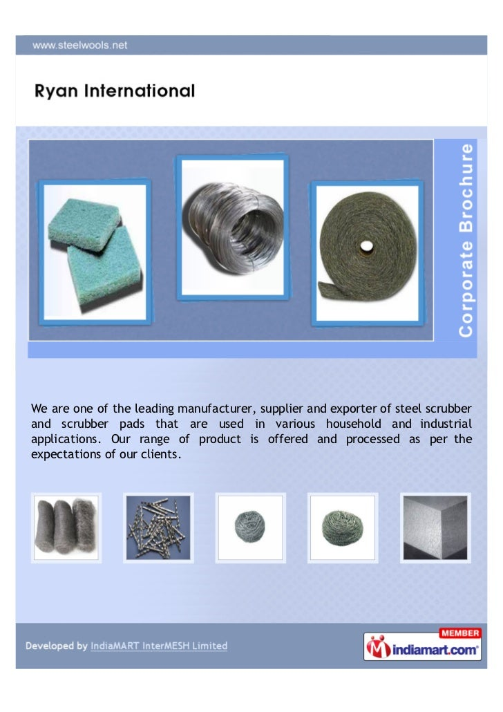 We are one of the leading manufacturer, supplier and exporter of steel scrubberand scrubber pads that are used in various ...