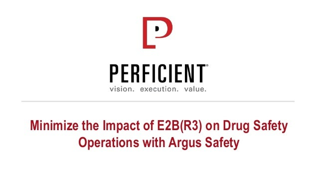 Minimize the Impact of E2B(R3) on Drug Safety Operations with Argus Safety