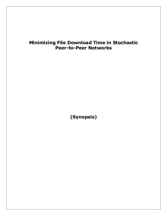 Minimizing File Download Time in Stochastic Peer-to-Peer Networks  (Synopsis)