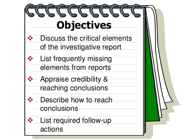 three element of investigations Quality standards for investigations  the three general standards address qualifications, independence,  (including elements of crimes) the federal.
