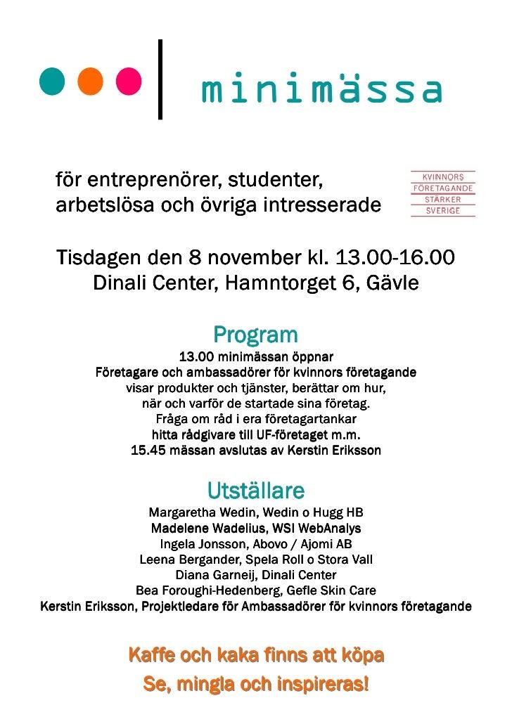 minimässa  för entreprenörer, studenter,  arbetslösa och övriga intresserade  Tisdagen den 8 november kl. 13.00-16.00     ...