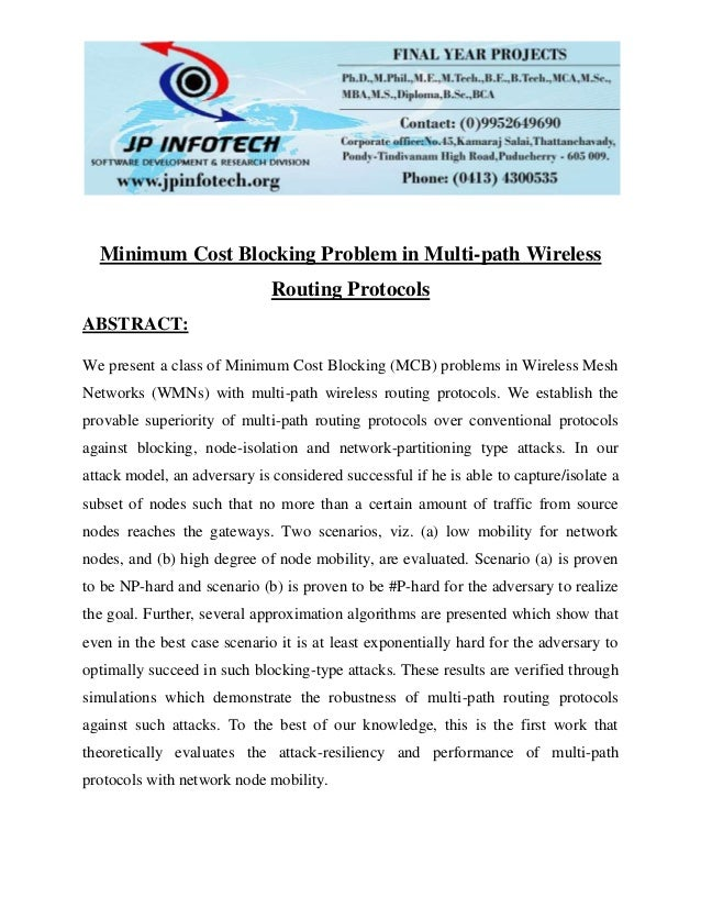 Minimum Cost Blocking Problem in Multi-path Wireless Routing Protocols ABSTRACT: We present a class of Minimum Cost Blocki...