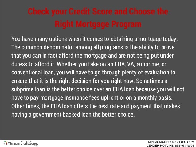 Check your Credit Score and Choose the Right Mortgage Program You have many options when it comes to obtaining a mortgage ...