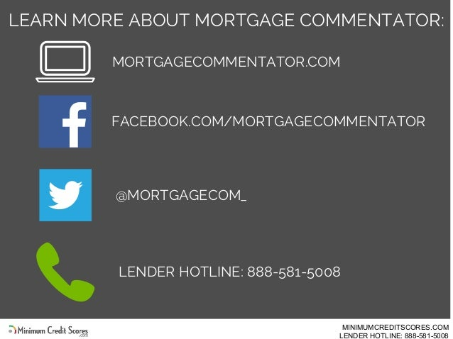 LEARN MORE ABOUT MORTGAGE COMMENTATOR: MORTGAGECOMMENTATOR.COM @MORTGAGECOM_ FACEBOOK.COM/MORTGAGECOMMENTATOR LENDER HOTLI...