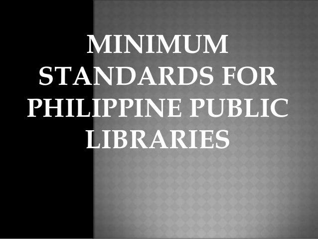 MINIMUM STANDARDS FOR PHILIPPINE PUBLIC LIBRARIES