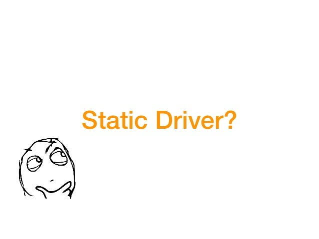 Static Driver?