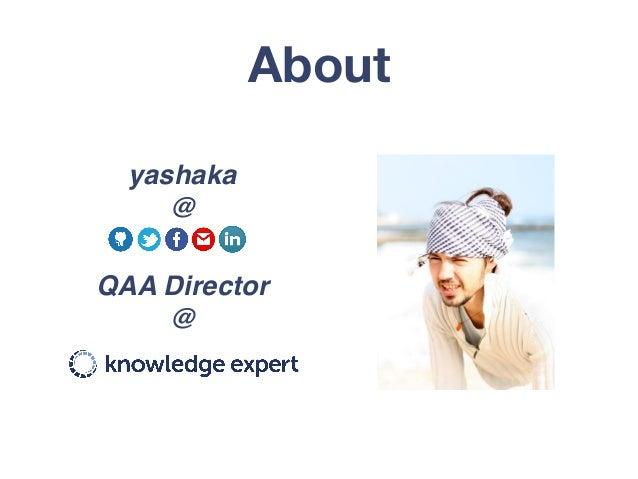 yashaka @ About QAA Director @