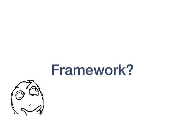 Framework?