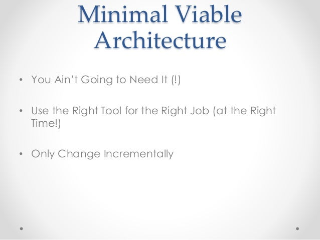 Minimum Viable Architecture -- Good Enough is Good Enough in a Startup Slide 3