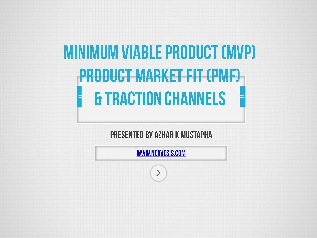 minimum viable product template - minimum viable product product market fit traction channels