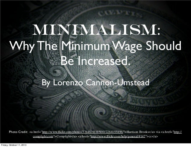 """Minimalism: Why The Minimum Wage Should Be Increased. By Lorenzo Cannon-Umstead Photo Credit: <a href=""""http://www.flickr.co..."""