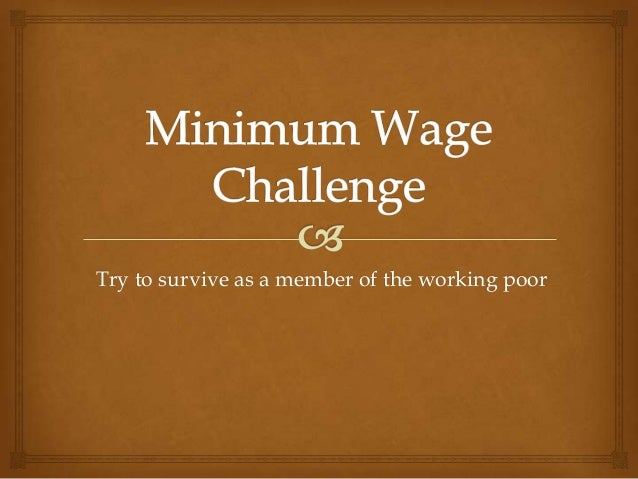 Try to survive as a member of the working poor