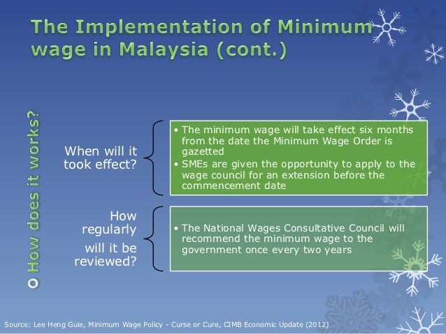 minimum wage implementation in malaysia and 11 advantages and disadvantages of minimum wage in general definition, minimum wage is the minimum amount of compensation that laborers must receive under the law and is regarded as the lowest wage employers are allowed to pay.