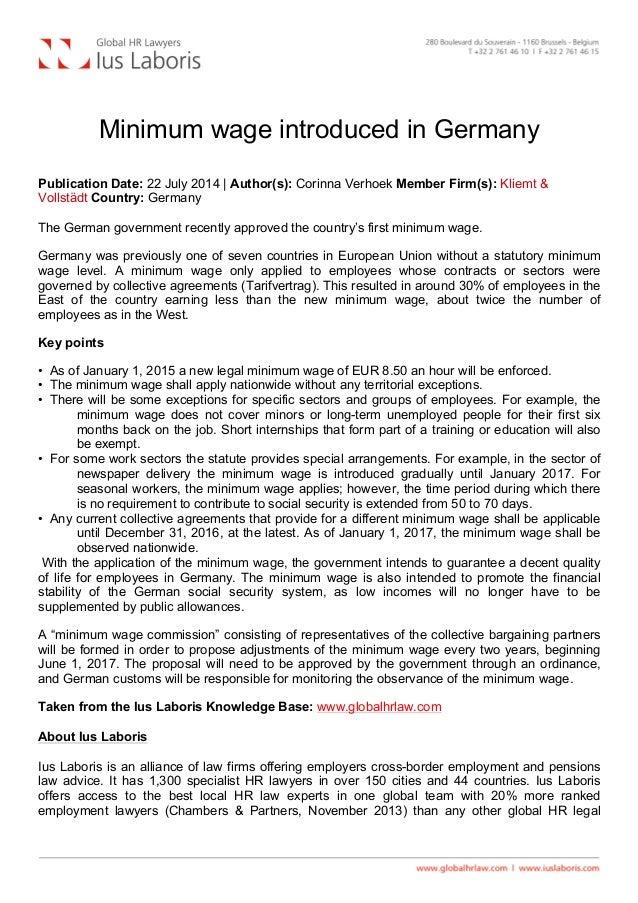 Minimum wage introduced in Germany Publication Date: 22 July 2014 | Author(s): Corinna Verhoek Member Firm(s): Kliemt & ...