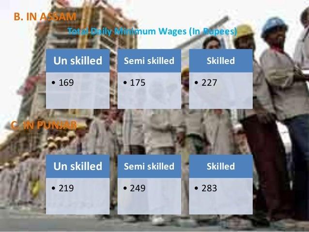 B. IN ASSAM Total Daily Minimum Wages (In Rupees)  Un skilled  Semi skilled  • 169  • 175  Skilled • 227  C. IN PUNJAB Un ...