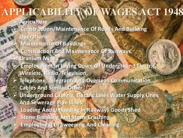 APPLICABILITY OF WAGES ACT 1948  Agriculture  Construction/Maintenance Of Roads And Building Operations.  Maintenance O...