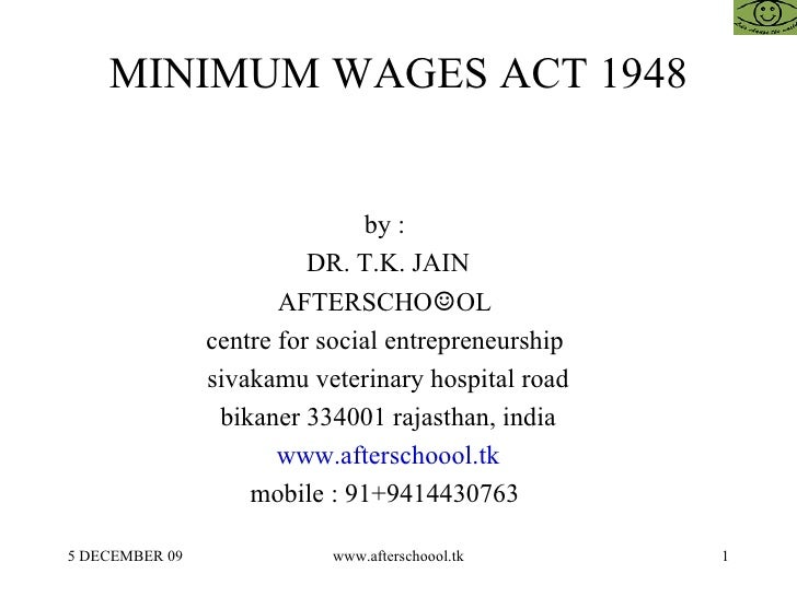 MINIMUM WAGES ACT 1948 by :  DR. T.K. JAIN AFTERSCHO ☺ OL  centre for social entrepreneurship  sivakamu veterinary hospita...