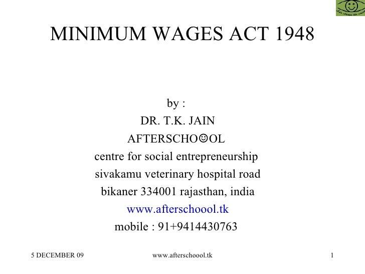 MINIMUM WAGES ACT 1948 by :  DR. T.K. JAIN AFTERSCHO ☺ OL  centre for social entrepreneurship  sivakamu veterinary hospita...