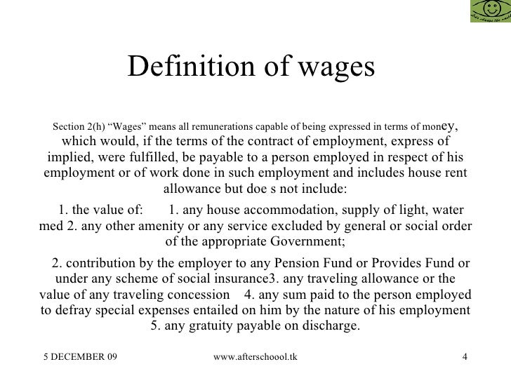 """Definition of wages  Section 2(h) """"Wages"""" means all remunerations capable of being expressed in terms of mon ey, which wou..."""