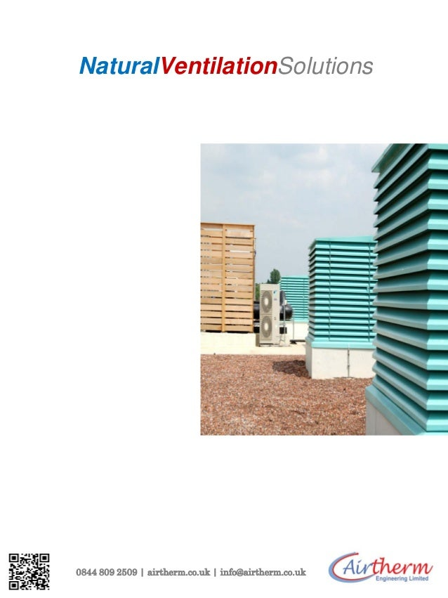 NaturalVentilationSolutions  natural ventilation technical submission  0844 809 2509 | airtherm.co.uk | info@airtherm.co.u...