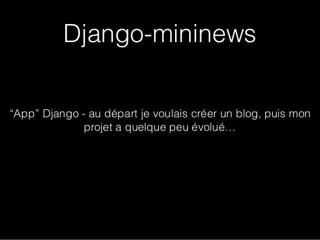 """Django-mininews """"App"""" Django - au départ je voulais créer un blog, puis mon projet a quelque peu évolué…"""