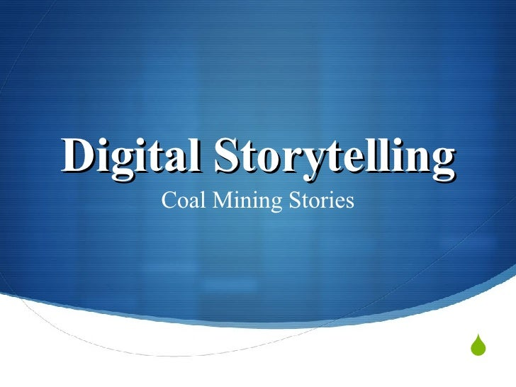 Digital Storytelling Coal Mining Stories