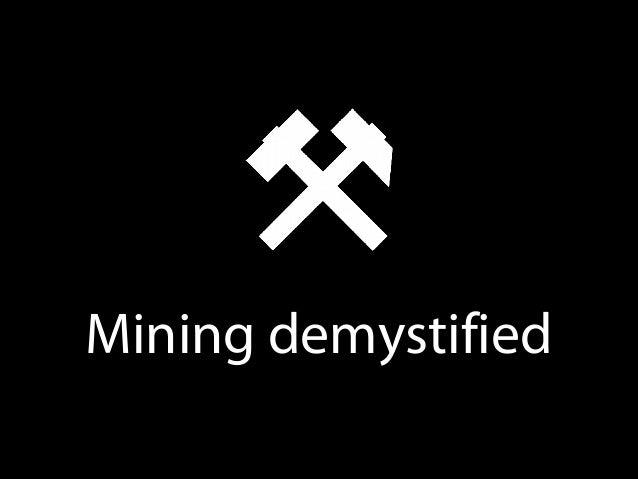 Mining demystified