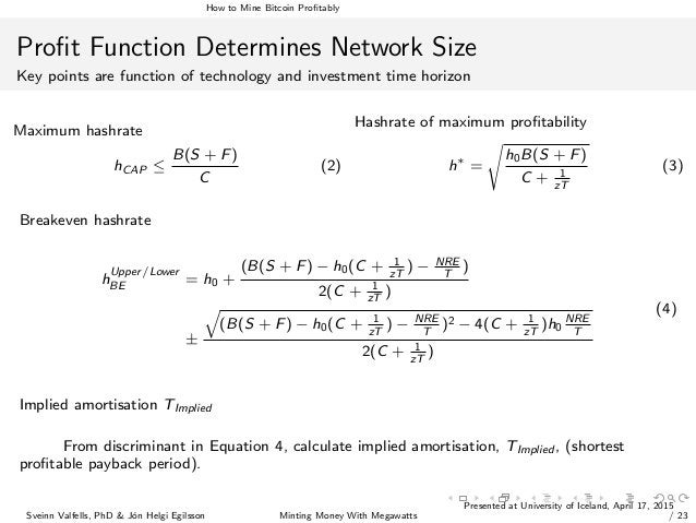 How to Mine Bitcoin Profitably Profit Function Determines Network Size Key points are function of technology and investment ...