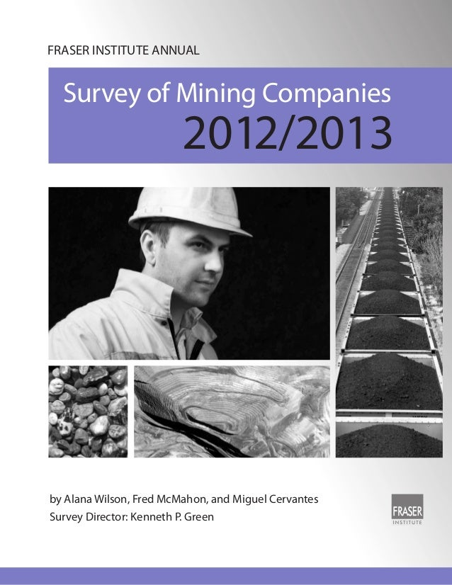 FRASER INSTITUTE ANNUAL  Survey of Mining Companies                          2012/2013by Alana Wilson, Fred McMahon, and M...