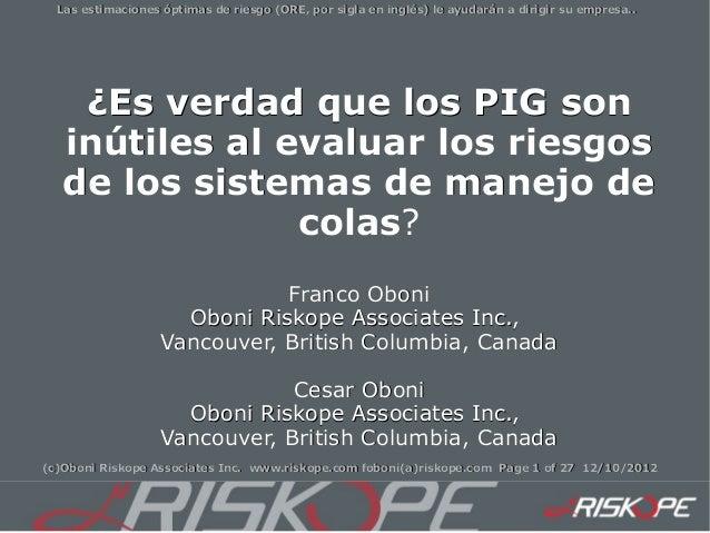 Las estimaciones óptimas de riesgo (ORE, por sigla en inglés) le ayudarán a dirigir su empresa..    ¿Es verdad que los PIG...