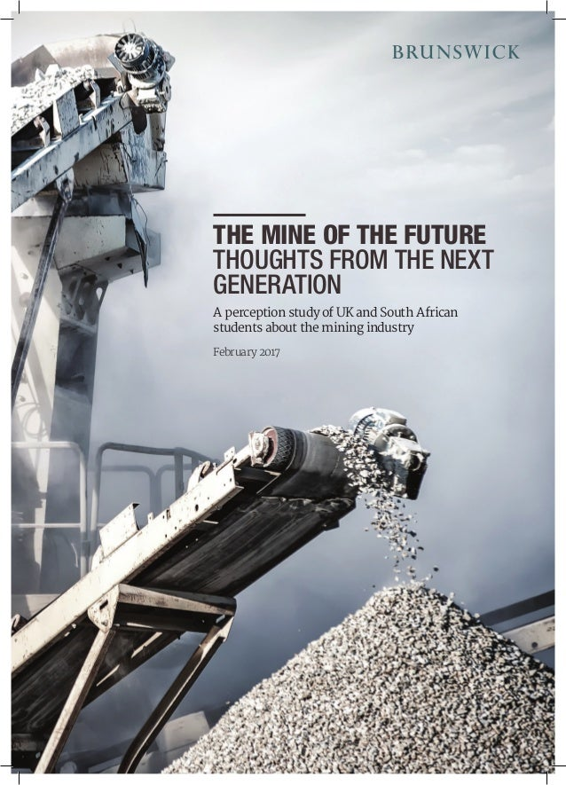 THE MINE OF THE FUTURE THOUGHTS FROM THE NEXT GENERATION A perception study of UK and South African students about the min...