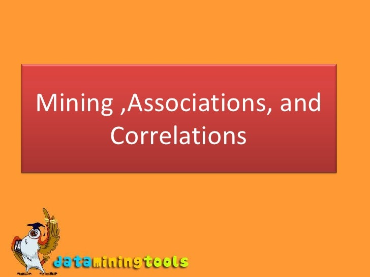 Mining ,Associations, and Correlations<br />