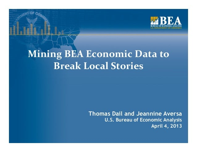 Mining	  BEA	  Economic	  Data	  to	       Break	  Local	  Stories	  	                     	                    Thomas Dai...