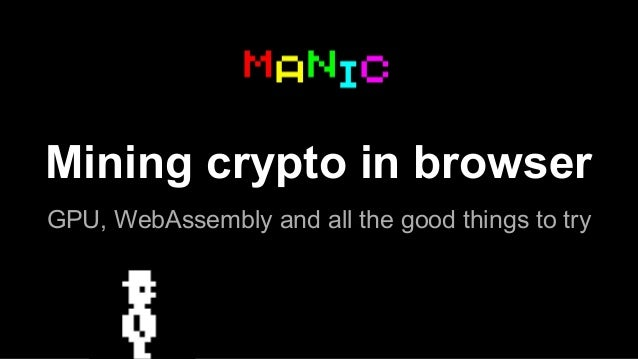 Mining crypto in browser as a bleeding edge performance