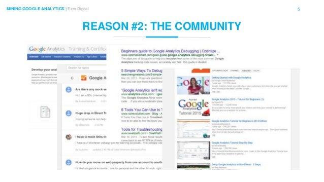 5MINING GOOGLE ANALYTICS | Ezra Digital REASON #2: THE COMMUNITY