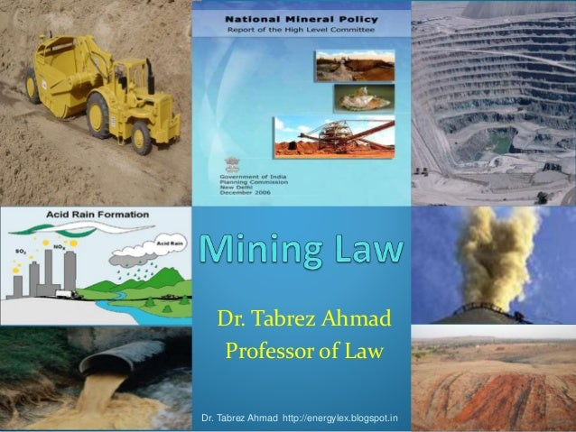 Dr. Tabrez Ahmad Professor of Law Dr. Tabrez Ahmad http://energylex.blogspot.in 1