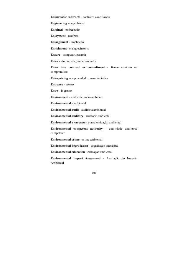 100 Enforceable contracts - contratos executáveis Engineering - engenharia Enjoined - embargado Enjoyment - usufruto Enlar...