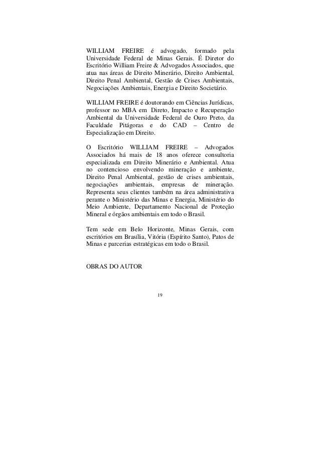 19 WILLIAM FREIRE é advogado, formado pela Universidade Federal de Minas Gerais. É Diretor do Escritório William Freire & ...