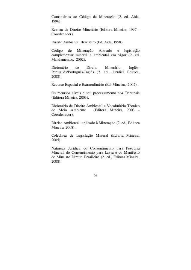 20 Comentários ao Código de Mineração (2. ed. Aide, 1996). Revista de Direito Minerário (Editora Mineira, 1997 - Coordenad...