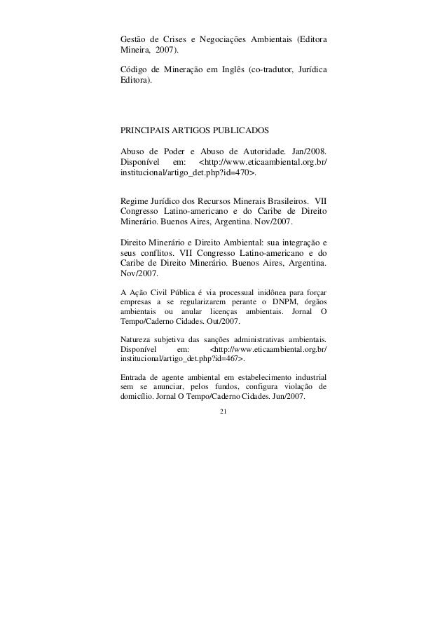 21 Gestão de Crises e Negociações Ambientais (Editora Mineira, 2007). Código de Mineração em Inglês (co-tradutor, Jurídica...