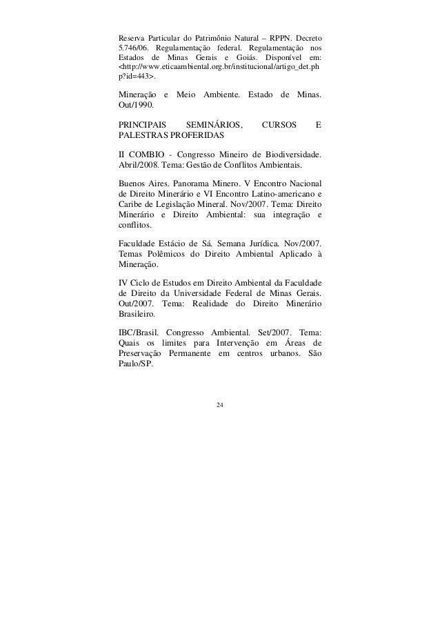 24 Reserva Particular do Patrimônio Natural – RPPN. Decreto 5.746/06. Regulamentação federal. Regulamentação nos Estados d...