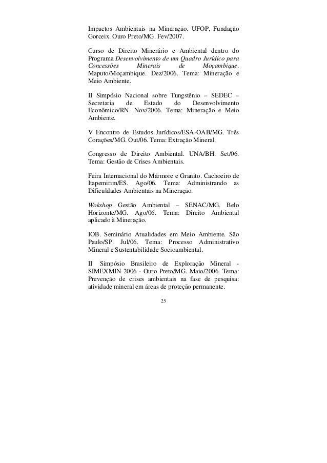 25 Impactos Ambientais na Mineração. UFOP, Fundação Gorceix. Ouro Preto/MG. Fev/2007. Curso de Direito Minerário e Ambient...