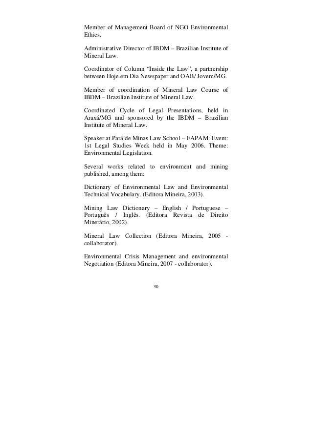30 Member of Management Board of NGO Environmental Ethics. Administrative Director of IBDM – Brazilian Institute of Minera...