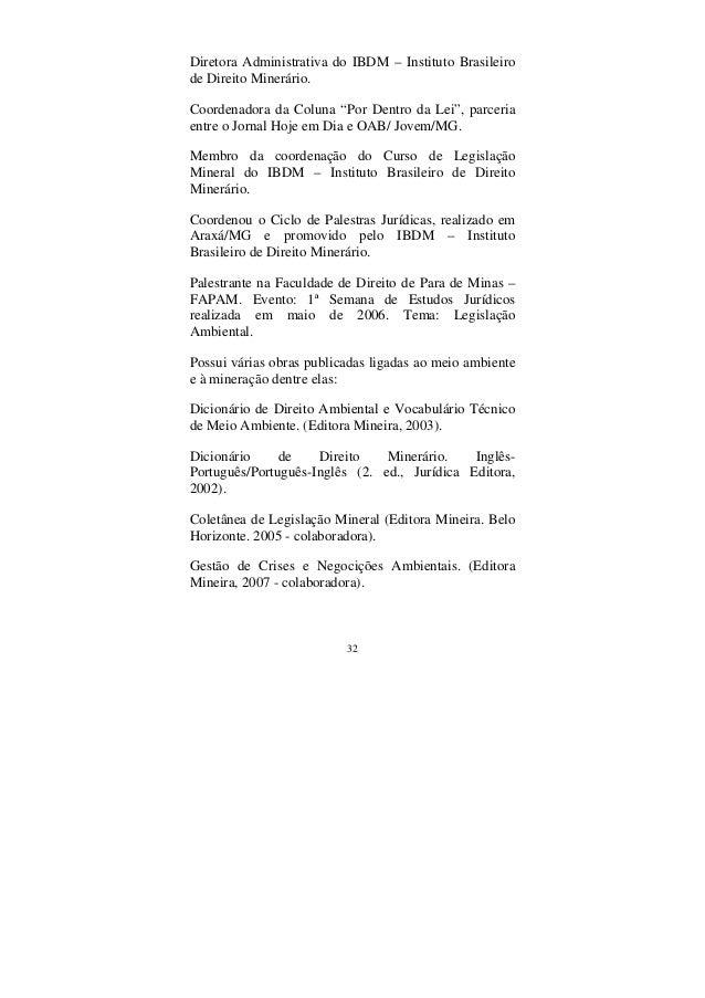 """32 Diretora Administrativa do IBDM – Instituto Brasileiro de Direito Minerário. Coordenadora da Coluna """"Por Dentro da Lei""""..."""